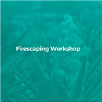Firescape Workshop